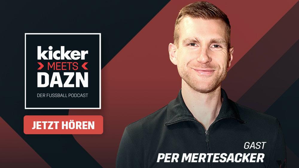 kicker meets DAZN - Folge 25 mit Per Mertesacker