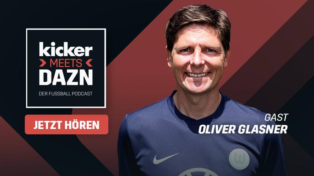 kicker meets DAZN - Folge 7 des Podcasts mit Oliver Glasner.