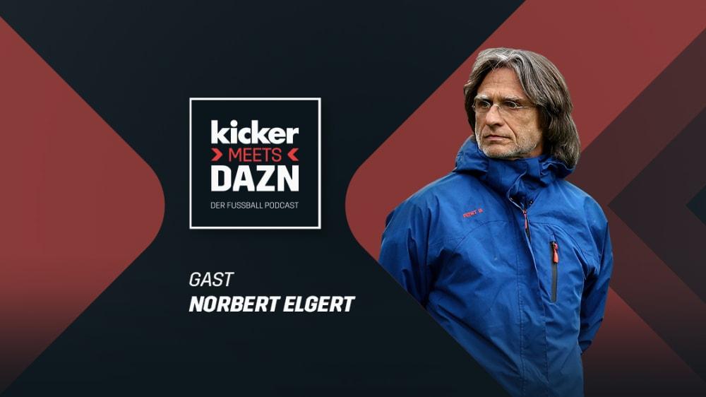 kicker meets DAZN - Folge 14 des Podcasts mit Norbert Elgert
