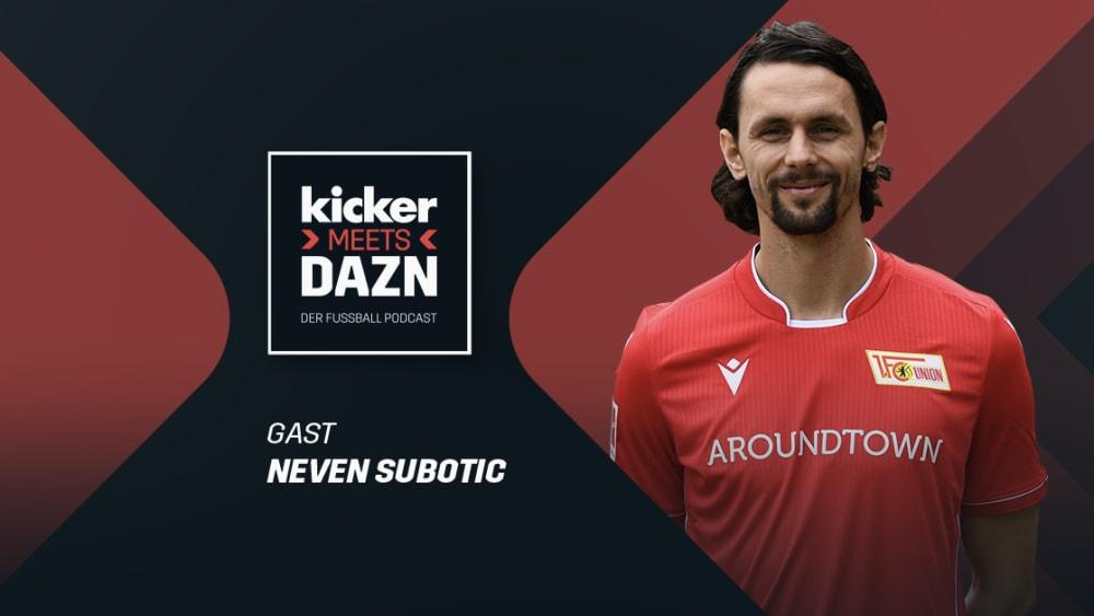 kicker meets DAZN - Folge 8 des Podcasts mit Neven Subotic