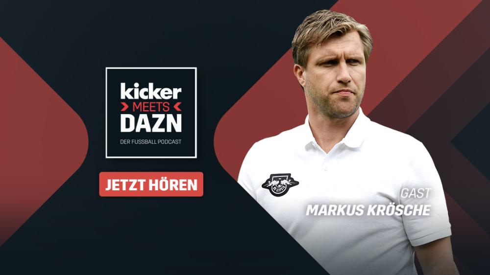 kicker meets DAZN - Folge 10 des Podcasts mit Markus Krösche