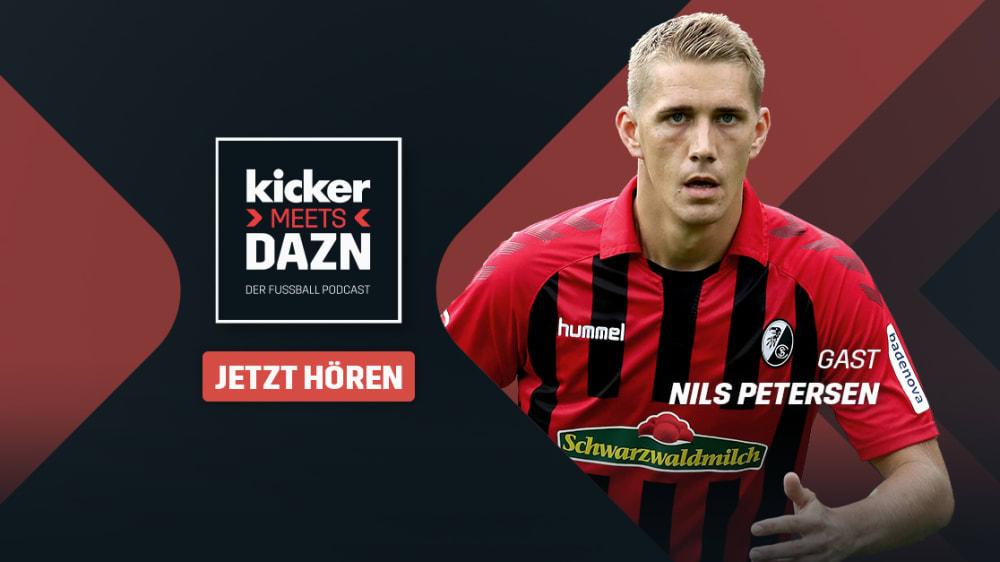 kicker meets DAZN - Folge 11 des Podcasts mit Nils Petersen